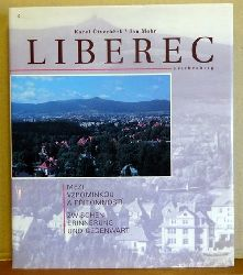 Ctveracek, Karel und Jan Mohr  Liberec (zu dt. Reichenberg in Tschechien) (zweisprachig: Mezi Vzpominkou a Pritomnosti / Zwischen Erinnerung und Gegenwart)