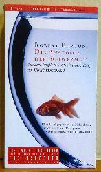 Burton, Robert  Die Anatomie der Schwermut (Über die Allgegenwart der Melancholie, ihre Ursachen und Symptome sowie die Kunst, es mit ihr auszuhalten)