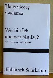 """Gadamer, Hans-Georg  Wer bin ich und wer bist du? (Ein Kommentar zu Paul Celans Gedichtfolge """"Atemkristall"""")"""