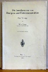 Laue, Max von  Die Interferenzen von Röntgen- und Elektronenstrahlen (Fünf Vorträge)