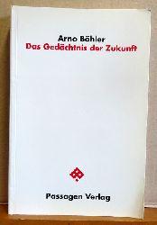 Böhler, Arno  Das Gedächtnis der Zukunft (Ansätze zu einer Fundamentalontologie der Freiheit bei Martin Heidegger und Aurobindo Ghose)