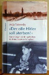 Salewsky, Anja  Der olle Hitler soll sterben (Erinnerungen an den jüdischen Kindertransport nach England)
