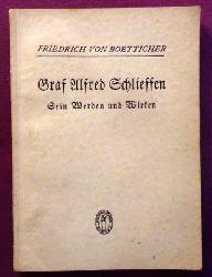 Boetticher, Friedrich von  Graf Alfred Schlieffen (Sein Werden und Wirken. Rede am 28. Februar 1933 dem Tage der hundertsten Wiederkehr des Geburtstages des Generalfeldmarschalls Graf Schlieffen)