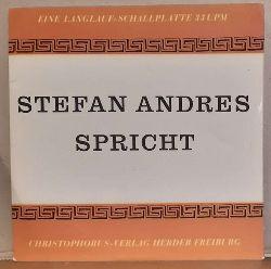 Andres, Stefan  Stefan Andres spricht LP 33 Umin.
