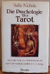 Nichols, Sallie  Die Psychologie des Tarot ( Tarot als Weg zur Selbsterkenntnis nach der Archetypenlehre C.G.Jungs)
