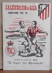 """Calendario de Liga Temporada 1953-54. Primera Division (Obsequio de """"El Hogar del Aficionado"""")"""