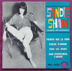 Shaw, Sandie  Chante en francais / Pourvu que ca dure; Parler d`Amour; Tous les Jours; Rien N`Empechera L`Amour (Single-Schallplatte 45Upm)