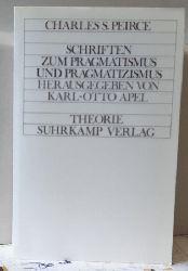 Peirce, Charles S.  Schriften zum Pragmatismus und Pragmatizismus
