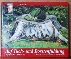 """Finke, Richard  Auf Tuch- und Borstenfühlung : Tagebuch des """"Keilers h.c."""" (Mit einem Geleitw. von Heinz Sielmann)"""