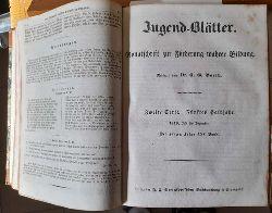 Barth, C.G.  Jugend-Blätter Zweite Serie (Viertes) 4. Halbjahr bis Zweite Serie (Neuntes) 9. Halbjahr (der ganzen Folge XXIV. - XXIX. Band) (Monatsschrift zur Förderung wahrer Bildung) (1848-1850)