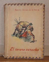 Gomez de la Serna, Ramon  El Torero caracho Tomo I (Novela)