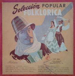 "VA  Seleccion Popular Folklorica (Argentinische Folklore) LP 33 1/3 RPM 10"" (Conjunto ""Achalay"", Peralta-Davila, Edmundo P. Zaldivar, Felix Scolati Almeyda (je 2 Lieder)"