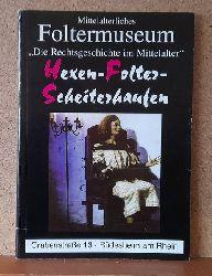 """diverse  Mittelalterliches Foltermuseum """"Die Rechtsgeschichte im Mittelalter"""" (Hexen-Folter-Scheiterhaufen)"""