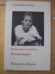 Kehle, Matthias,:  Elfmeterschießen, (Erzählungen),