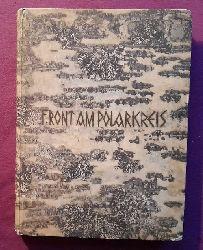 Anonym  Front am Polarkreis - Deutsche Soldaten im finnischen Urwald (Das Buch eines Lappland-Korps)