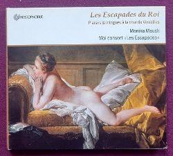 "Mauch, Monika  Les Escapades du Roi. Plaisirs & intrigues a la cour de Versailles (Monika Mauch. Viol consort ""Les Escapades"")"