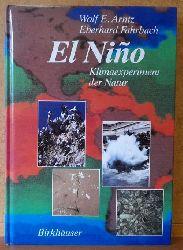 Arntz, Wolf E. und Eberhard Fahrbach  El Nino. Klimaexperiment der Natur (Physikalische Ursachen und biologische Folgen)