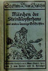 Anzengruber, Ludwig,  2 Titel / 1. Märchen des Steinklopferhanns