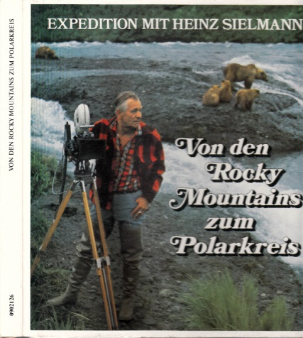 Sielmannn, Heinz;  Von den Rockey Mountains zum Polarkreis - Expedition mit Heinz Sielmann