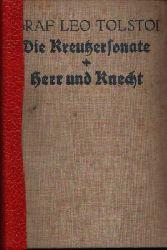 Tolstoj, Lev N.; Die Kreutzersonate - Herr und Knecht Mit einem Vorwort von Gerhart Hauptmann