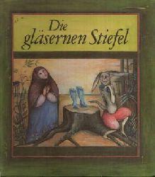 Schröder, Erika:  Die gläsernen Stiefel 11 Märchen und 11 Ländern  Illustrationen von Gisela Klein