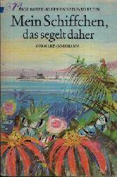 Borde- Klein, Inge und Eduard Klein:  Mein Schiffchen, das segelt daher Illustrationen von Gerhard Goßmann