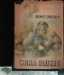 Smedley, Agnes:  China blutet Vom Sterben des Alten China