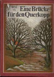 Elias, Achim: Eine Brücke für den Querkopp Illustrationen von Christiane Knorr 3. Auflage
