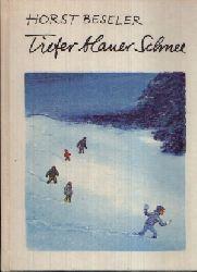 Beseler, Horst: Tiefer blauer Schnee 5. Auflage