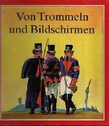 Ernst, Hans-Eberhard: Von Trommeln und Bildschirmen