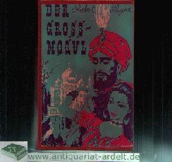 Payne, Robert:  Der Gross-Mogul