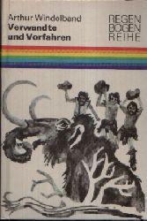 Windelband, Arthur: Verwandte und Vorfahren die Abstammung des Menschen  Illustrationen von Wolfgang Türk 2. Auflage/ Regenbogenreihe