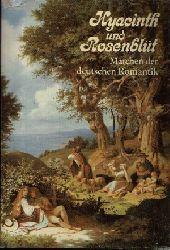 Damm, Sigrid:  Hyacinth und Rosenblüt Märchen der deutschen Romantik