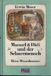 Moser, Erwin: Manuel & Didi und der Schneemensch Kleine Mäuseabenteuer o.A.