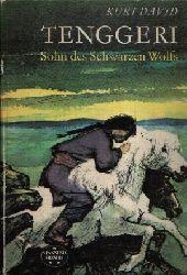 David, Kurt; Tenggeri- Sohn des Schwarzen Wolfs Illustrationen von Hans Baltzer 5. Auflage