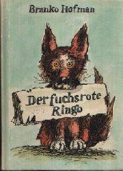 Hofman, Branko: Der fuchsrote Ringo 2. Auflage