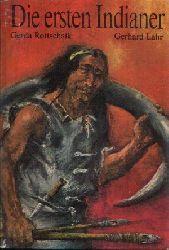 Rottschalk, Gerda und Gerhard Lahr: Die ersten Indianer 1. Auflage