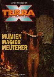 Kirchner, Gottfried; Mumien, Magier, Meuterer Terra X - Expeditionen ins Unbekannte