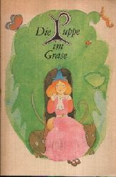 Lünser- Weigang, Brigitte; Die Puppe im Grase-  und andere Märchen aus Norwegen Illustrationen von Marianne Schäfer 1. Auflage