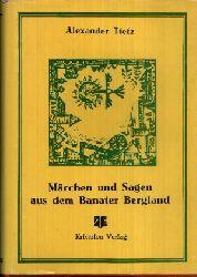 Tietz, Alexander; Märchen und Sagen aus dem Banater Bergland 2. Auflage