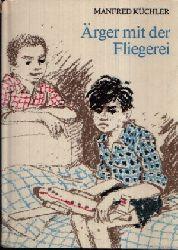 Küchler, Manfred: Ärger mit der Fliegerei Illustrationen Hans Mau 1. Auflage