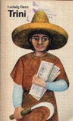 Renn, Ludwig:  Trini - Die Geschichte eines Indianerjungen Mit Illustrationen von Kurt Zimmermann