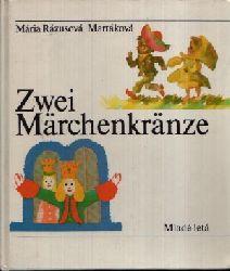 Rázusová- Martáková, Mária;  Zwei Märchenkränze Illustrationen von Stefan Cpin und Alojz Klimo