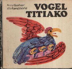 Geelhaar, Anne: Vogel Titiako - Afrikanische Tierfabeln Illustriert von Wolfgang Würfel 2. Auflage