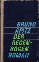 Apitz, Bruno:  Der Regenbogen