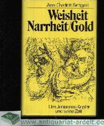 Settgast, Ann-Charlott: Weisheit - Narrheit - Gold 1. Auflage