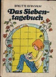 Birnbaum, Brigitte: Das Siebentagebuch Illustrationen von Konrad Golz 3. Auflage