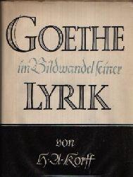 Korff, H. A.:  Goethe im Bildwandel seiner Lyrik zweiter Band