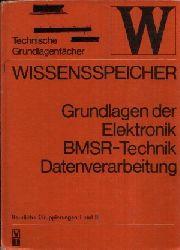 Autorengruppe: Grundlagen der Elektronik BMSR-Technik Datenverarbeitung Wissensspeicher Berufliche Gruppierungen I und II 8., bearbeitete Auflage