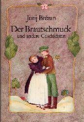 Brezan, Jurij;  Der Brautschmuck und andere Geschichten Illustrationen von Renate Totzke-Israel